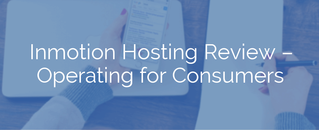 Inmotion Hosting Review – Operating for Consumers