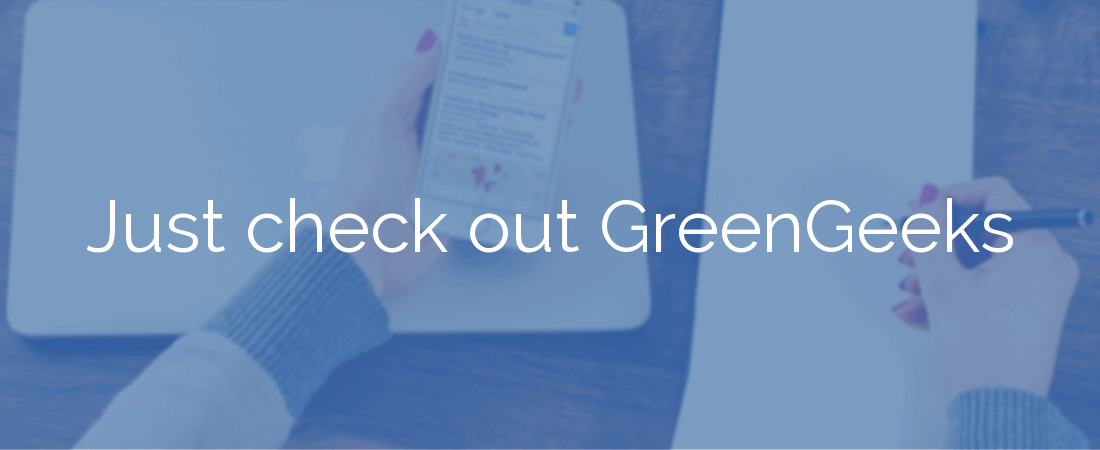 Just check out GreenGeeks
